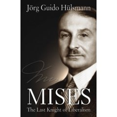 Mises - The Last Knight of Liberalism