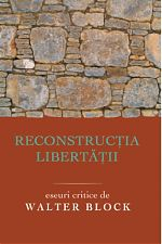 Coperta: Reconstructia libertatii - W. Block